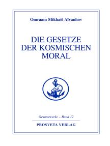 Die Gesetze der kosmischen Moral