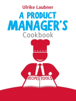 A Product Manager's Cookbook: 30 recipes for relishing your daily life as a product manager