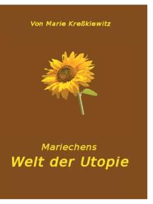 Mariechens Welt der Utopie