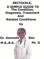 Rectocele, A Simple Guide To The Condition, Diagnosis, Treatment And Related Conditions