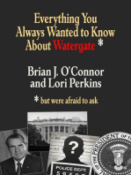 Everything You Always Wanted to Know about Watergate But Were Afraid to Ask