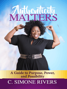Authenticity Matters: A Guide to Purpose, Power, and Possibility