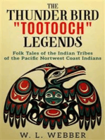 The Thunder Bird Tootooch Legends: Folk Tales of the Indian Tribes of the Pacific Nortwest Coast Indians
