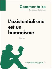 L'existentialisme est un humanisme de Sartre (Commentaire): Comprendre la philosophie avec lePetitPhilosophe.fr