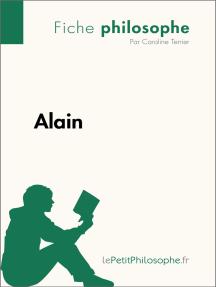 Alain (Fiche philosophe): Comprendre la philosophie avec lePetitPhilosophe.fr