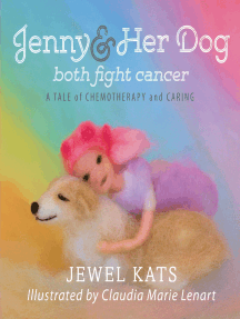 Jenny & Her Dog Both Fight Cancer: A Tale of Chemotherapy and Caring