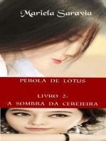 Pérola de Lótus - livro 2: a sombra da cerejeira