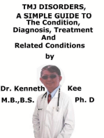 TMJ Disorders, A Simple Guide To The Condition, Diagnosis, Treatment And Related Conditions