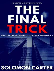 The Final Trick: Final Trick Private Investigator Crime Thriller Series, #1