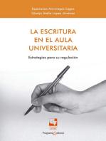 La escritura en el aula universitaria: Estrategias para su regulación