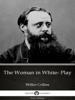 The Woman in White- Play by Wilkie Collins - Delphi Classics (Illustrated)