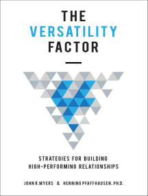 The Versatility Factor: Strategies for Building High-Performing Relationships