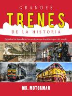 Grandes Trenes de la Historia: Descubre las legendarias locomotoras que transitaron por este mundo