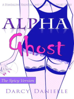 Alpha Ghost (A Standalone Haunting and Ghost Love Short Story) (The Spicy Version)