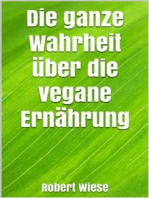 Die ganze Wahrheit über die vegane Ernährung