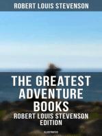 THE GREATEST ADVENTURES SERIES - Robert Louis Stevenson Edition (Illustrated)