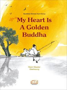 My Heart is a Golden Buddha: Buddhist Stories from Korea