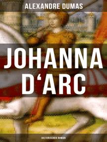 Johanna D'Arc: Historischer Roman