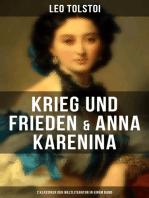 Krieg und Frieden & Anna Karenina (2 Klassiker der Weltliteratur in einem Band)