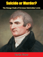 Suicide or Murder?: The Strange Death of Governor Meriwether Lewis