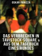 Das Verbrechen in Tavistock-Square & Aus dem Tagebuch eines Hundes