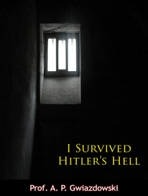 I Survived Hitler's Hell
