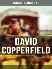 David Copperfield (Band 1&2): Klassiker der Jugendliteratur - Autobiografischer Roman des Autors