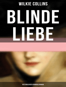 Blinde Liebe: Historischer Kriminalroman: Krimi-Klassiker