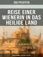 Reise einer Wienerin in das Heilige Land - Konstantinopel, Palästina, Ägypten