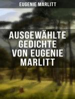 Ausgewählte Gedichte von Eugenie Marlitt