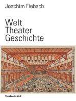 Welt Theater Geschichte