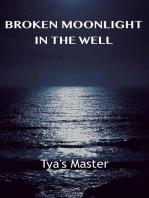 Broken Moonlight in the Well