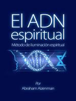 El ADN espiritual: Método de iluminación espiritual
