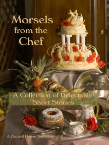 Morsels from the Chef: A Collection of Delectable Short Stories