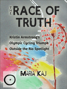 The Race of Truth: Kristin Armstrong's Olympic Cycling Triumph Outside the Rio Spotlight: Outside the Rio Spotlight, #4