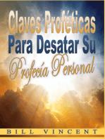 Claves proféticas para desatar su profecía personal
