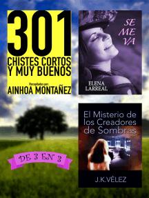 301 Chistes Cortos y Muy Buenos + Se me va + El Misterio de los Creadores de Sombras. De 3 en 3