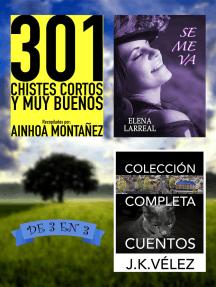 301 Chistes Cortos y Muy Buenos + Se me va + Colección Completa Cuentos. De 3 en 3