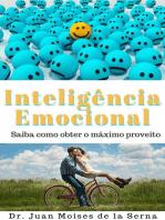 A Inteligência Emocional Aprenda a Tirar O Máximo Proveito