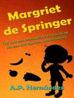 Margriet de Springer (Of hoe een trampoline en een krop sla een trol kunnen aantrekken)