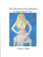 The Rhyming Schizophrenic Avenger Book Two