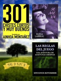 301 Chistes Cortos y Muy Buenos + Se me va + Las Reglas del Juego. De 3 en 3