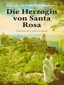 Die Herzogin von Santa Rosa (Historischer Liebesroman): Das geheimnisvolle Erbe