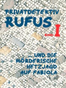 Privatdetektiv Rufus I: ... und die mörderische Hetzjagd auf Fabiola