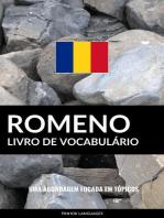 Livro de Vocabulário Romeno: Uma Abordagem Focada Em Tópicos