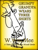 Grumpy Grandpa Wears Three Shirts