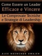 Come Essere Un Leader Efficace E Vincere