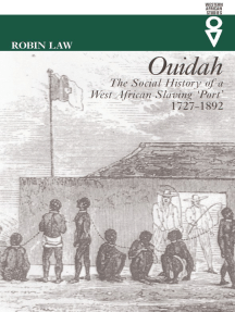 Ouidah: The Social History of a West African Slaving Port, 1727–1892