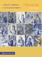 A herança simbólica na azulejaria barroca