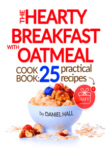The Hearty Breakfast with Oatmeal: Cookbook: 25 practical recipes.